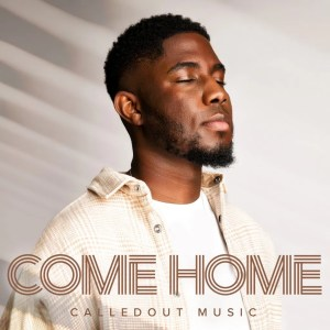 Come Home EP by CalledOut Music