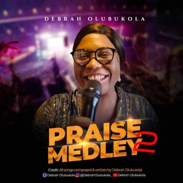 Praise Medley 2 (Declare His Praises) by Debrah Olubukola