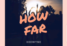 How Far by Deewyne