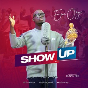 Show Up by Ema Onyx