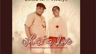 Emma N - What A Love ft Tokoni Medlye