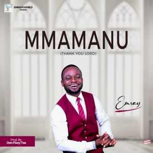 Mmamanu (Thank You Lord) by Emray