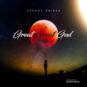 Great Great God by Freddy Obieze