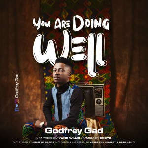 You are Doing well by Godfrey Gad