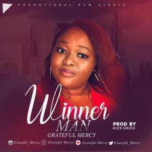 Winner Man by Grateful Mercy