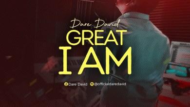 Great I Am by Dare David
