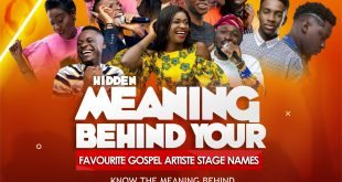 Hidden meaning behind some of your favorite gospel artist stage names