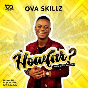 How Far by Ova Skillz