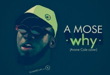 Why by A Cole A Mose Cover