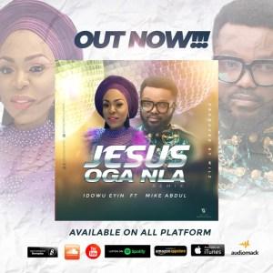 Jesus Oga Nla Remix by Idowu Eyin and Mike Abdul