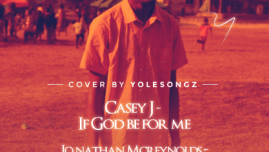 If God Be For Me by Casey J & Good God by Jonathan McReynolds Yolesongz cover