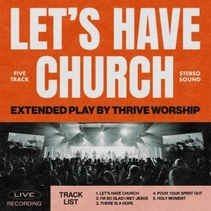 Integrity Music Announces 'Let's Have Church' EP From Thrive Worship