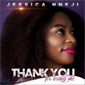 Thank You For Loving Me by Jessica Nneji