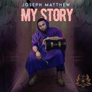 My Story by Joseph Matthew