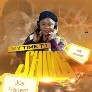 My Time To Shine by Joy Honest
