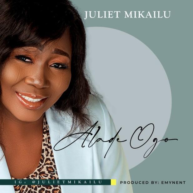 My Worship & Alade Ogo by Juliet Mikailu