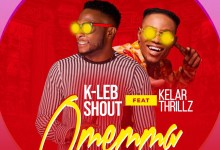 Omemma by K-Leb Shout and Kelar Thrillz