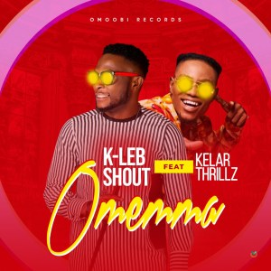 Omemma by K-Leb Shout and Kelar Thrillz