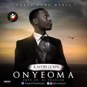 Onyeoma by Kaydeegospel