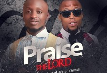 Praise The Lord by Kaydeegospel and Hon Chimdi