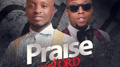 Praise The Lord by Kaydeegospel and Hon Chimdi