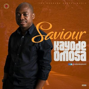 Saviour by Kayode Omosa