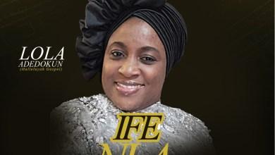 Ife Nla (Greatest Love) by Lola Adedokun