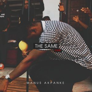 The Same (Live) by Manus Akpanke