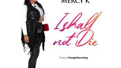 I Shall Not Die by Mercy K