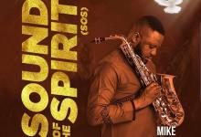 Internationally renowned Saxophonist Mike Aremu Releases 5th Studio Album 'Sound of the Spirit' [SOS] on digital platforms