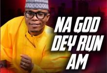 Na God Dey Run Am album by Minister Adam Solomon