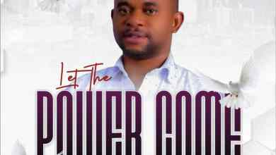 Let The Power Come by Min. Chigozie O