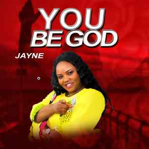You Are God by Minister Jayne