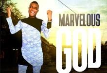 Marvelous God by Minister Sam