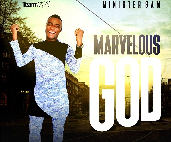 Marvelous God by Minister Sam