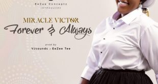 Miracle Victor Signed To Eezee Conceptz Releases Debut Single Forever & Always