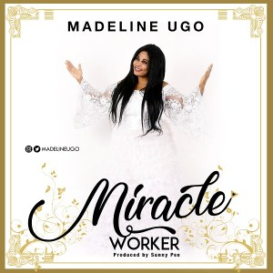 Miracle Worker by Madeline Ugo mp3 & album download