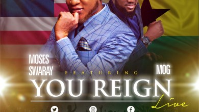 You Reign by Moses Swaray and MOG