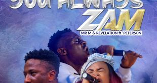 You Always Zam by Mr M & Revelation & Peterson Okopi