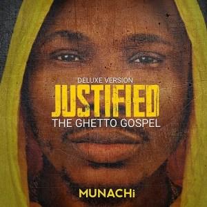 Justified (The Ghetto Gospel) by Munachi