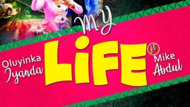 My life by Oluyinka Iyanda and Mike Abdul