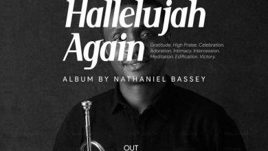 Nathaniel Bassey Readies To Release New Album Hallelujah Again
