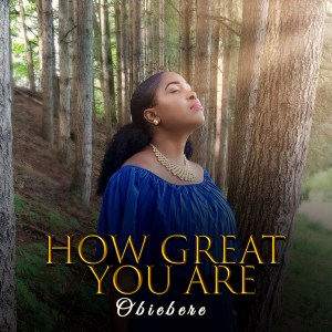 How Great You Are by Obiebere