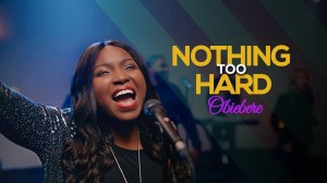 Nothing Too Hard by Obiebere