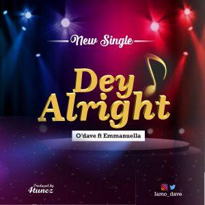 Dey Alright by O'dave and Emmanuella