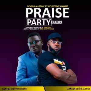 Praise Party (Remix) by Odons Austine and Godstime Okorie