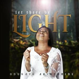 Let There Be Light by Odunayo Akintomide