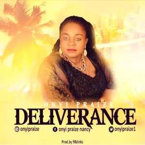 Deliverance by Onyi Praize