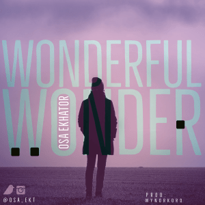 """Christian Alternative Rock artist, Osa Ekhator releases new single """"Wonderful Wonder"""". The single which is OSA's 4th single, is a melodious worship anthem that reminds us of God's greatness. OSA shared the inspiration behind the song this way, """"I am constantly in awe of God's magnificence; This song is an expression of how I feel about Him and who He is to me. Each time I listen to Wonderful Wonder, I know that there's something special about it and I feel so privileged to be able to share this with the world"""". """"Wonderful Wonder"""" is also available on all digital stores. <p style=""""text-align: center;""""><strong>GET WONDERFUL WONDER ON DIGITAL STORES</strong></p> <strong>LYRICS</strong> Light of the world, you hold the past and future in your hands You rose and conquered darkness, in this lies our confidence You move with signs and wonders, greater than we've ever known Tread upon troubled waters, calm the raging storm You are the source of life; you say the word and dry bones rise You paid the price so we can freely worship Adonai Creation testifies that you are the fairest of all Beauty of heaven, you shine brighter than the sun  Oceans roar, mountains quake At the sound of your name Wonderful wonder, that's who you are Your great power, we proclaim You are Lord, we declare Wonderful wonder, that's who you are  King of the angel armies, perfect Lord in all your ways Who by his tender mercies put our broken lives in place Our God who never slumbers, always watching over us None can deny that you are sovereign over all  Oceans roar, mountains quake At the sound of your name Wonderful wonder, that's who you are Your great power, we proclaim You are Lord, we declare Wonderful wonder, that's who you are  We long to sing your praises, to see you highly lifted Lay down our pride and bow, for you are worthy No place we'd rather be in, than in your holy Presence Standing awe of you, we're singing holy  We long to sing your praises, to see you highly lifted Lay down our pride a"""
