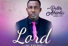 The Lord Is Here by Peter Abiola